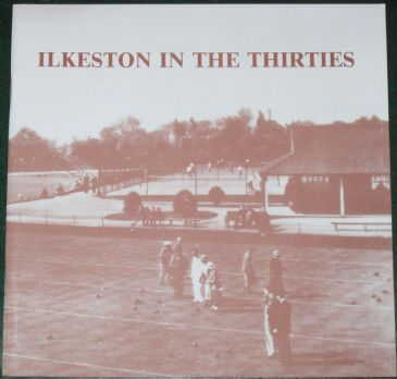 Ilkeston in the Thirties - In Old Photographs